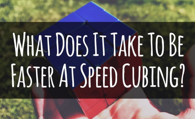 What Does It Take To Be Faster At Speed Cubing?